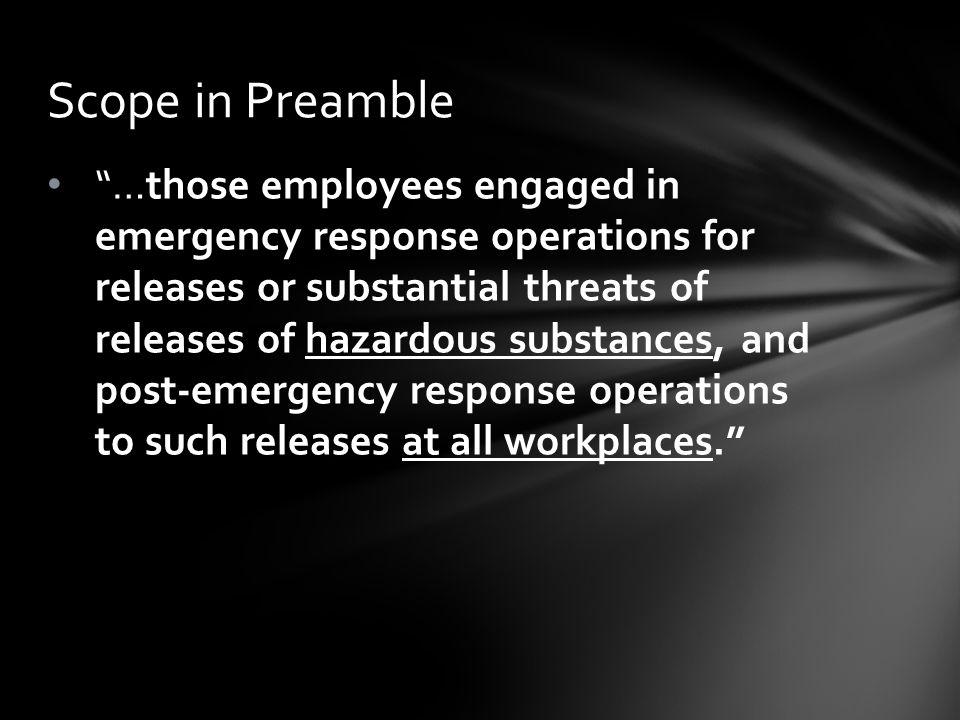 """…those employees engaged in emergency response operations for releases or substantial threats of releases of hazardous substances, and post-emergency"