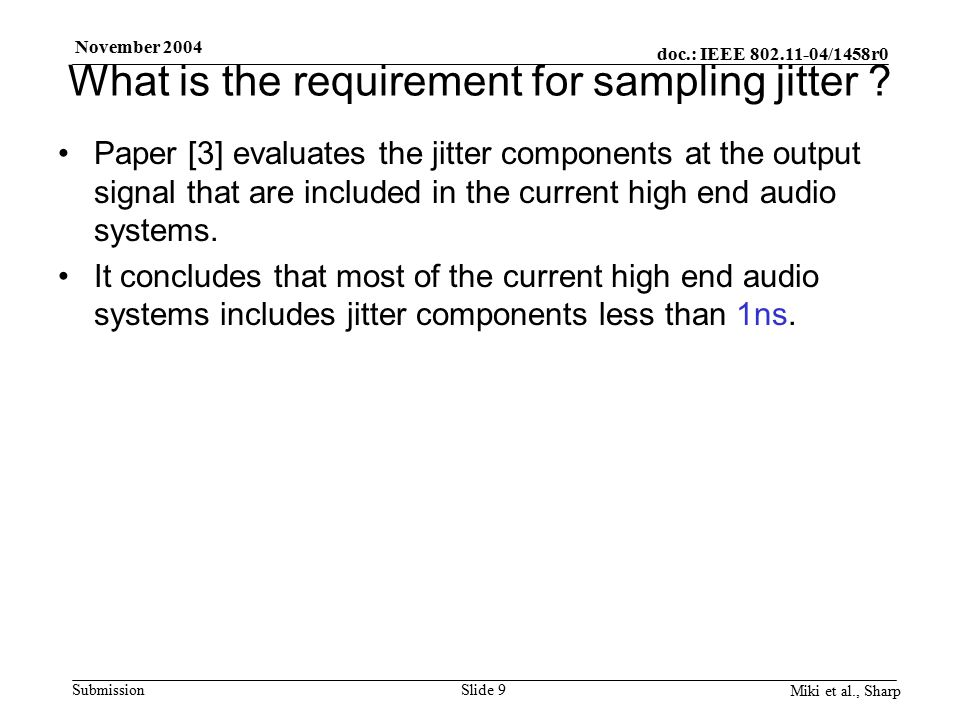 doc.: IEEE 802.11-04/1458r0 Submission November 2004 Miki et al., Sharp Slide 9 What is the requirement for sampling jitter .