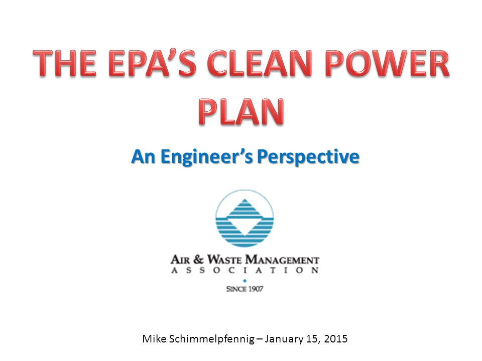 Mike Schimmelpfennig – January 15, 2015 An Engineer's Perspective
