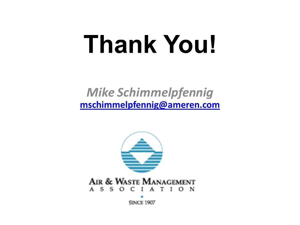 Mike Schimmelpfennig mschimmelpfennig@ameren.com Thank You!