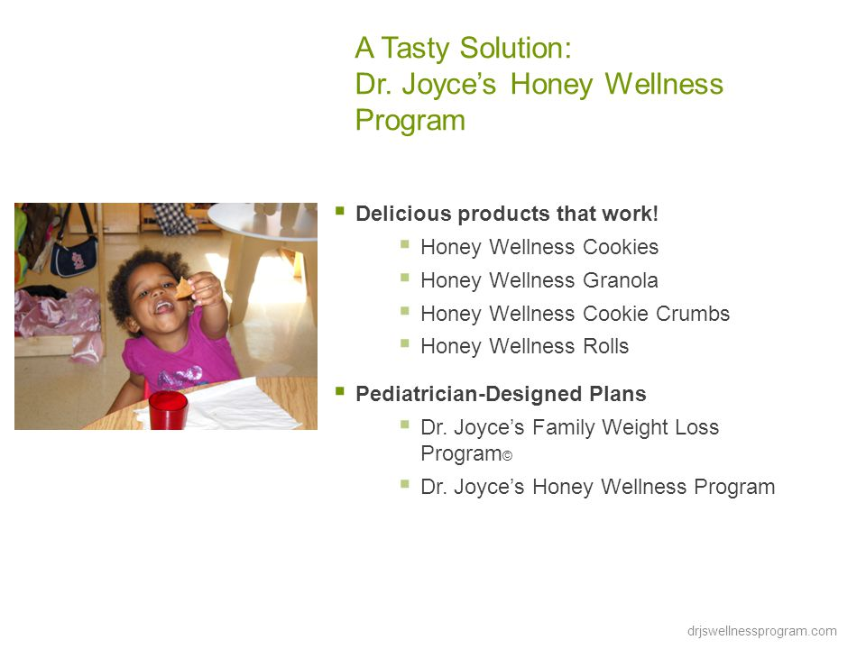 A Tasty Solution: Dr. Joyce's Honey Wellness Program  Delicious products that work.