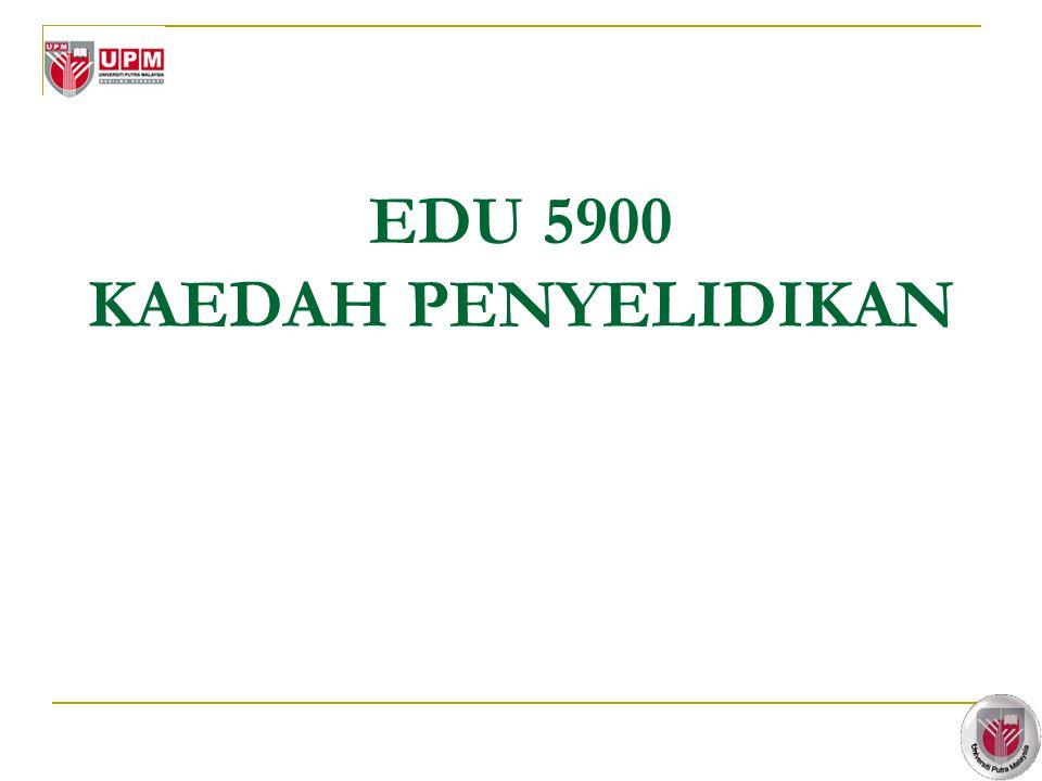 1 EDU 5900 KAEDAH PENYELIDIKAN