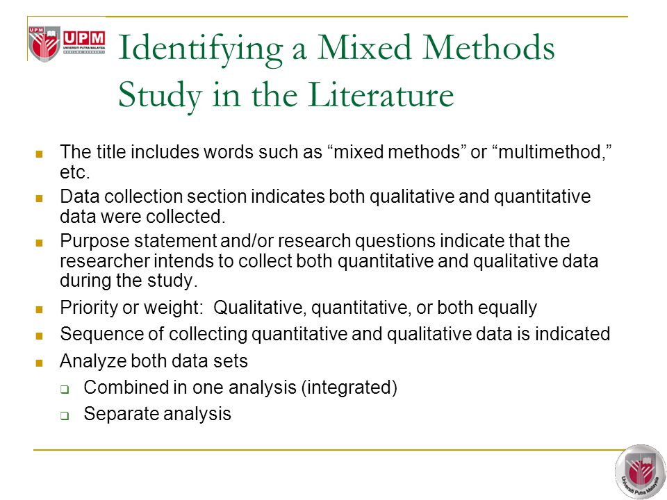 "Identifying a Mixed Methods Study in the Literature The title includes words such as ""mixed methods"" or ""multimethod,"" etc. Data collection section in"