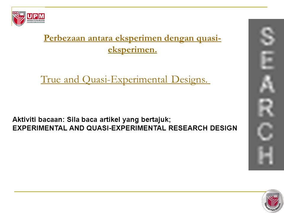 8 Perbezaan antara eksperimen dengan quasi- eksperimen.