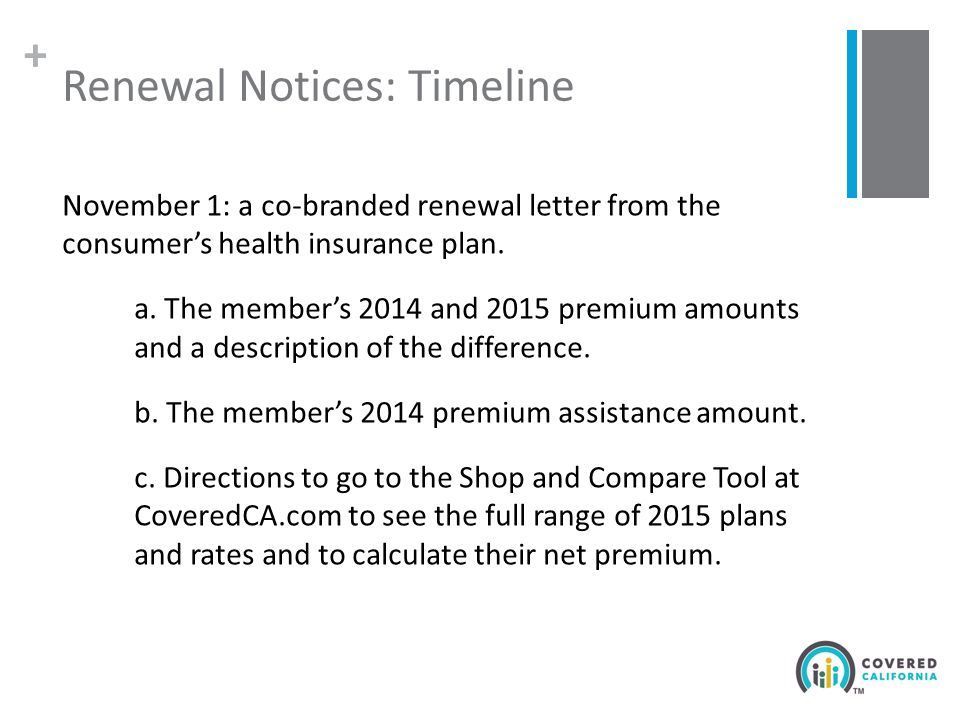 + Renewal Notices: Timeline November 1: a co-branded renewal letter from the consumer's health insurance plan.