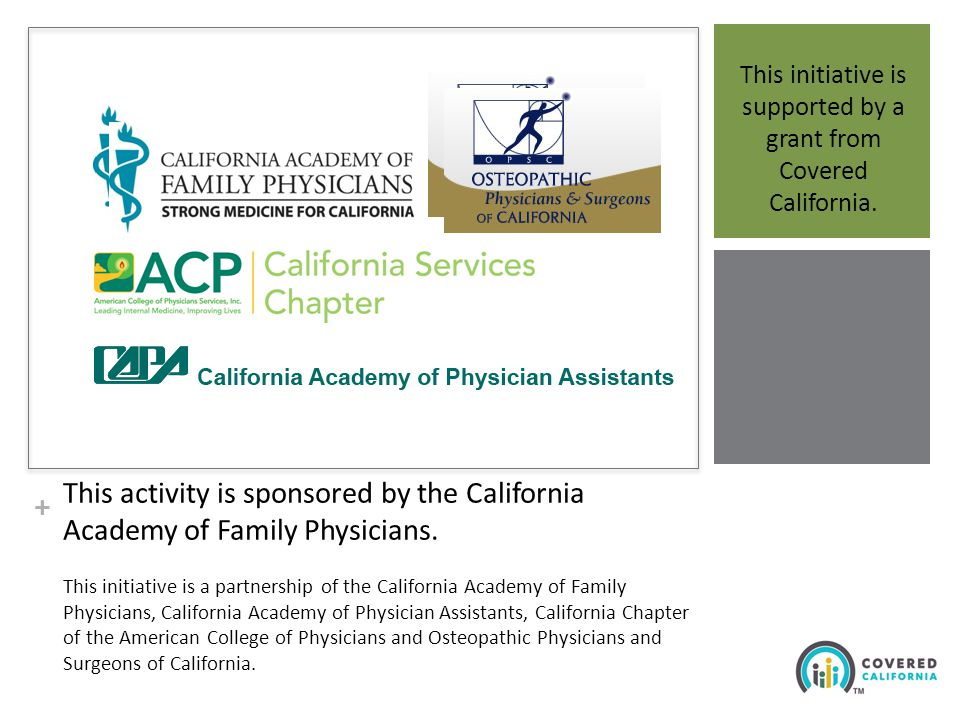 + This activity is sponsored by the California Academy of Family Physicians.