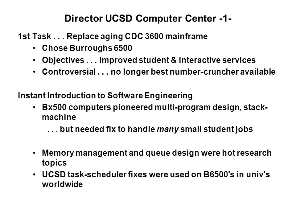 Director UCSD Computer Center -1- 1st Task...