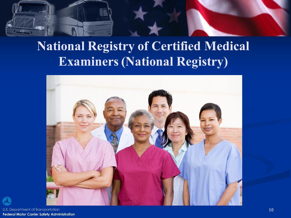 National Registry of Certified Medical Examiners (National Registry) 10
