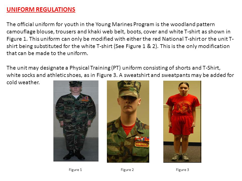 UNIFORM REGULATIONS The official uniform for youth in the Young Marines Program is the woodland pattern camouflage blouse, trousers and khaki web belt