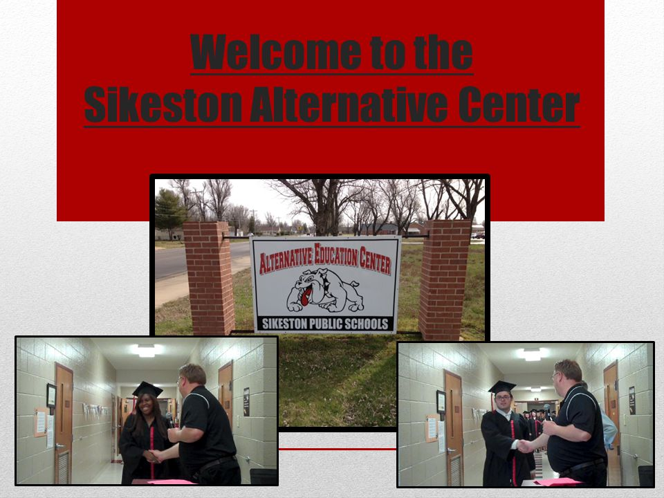 Welcome to the Sikeston Alternative Center