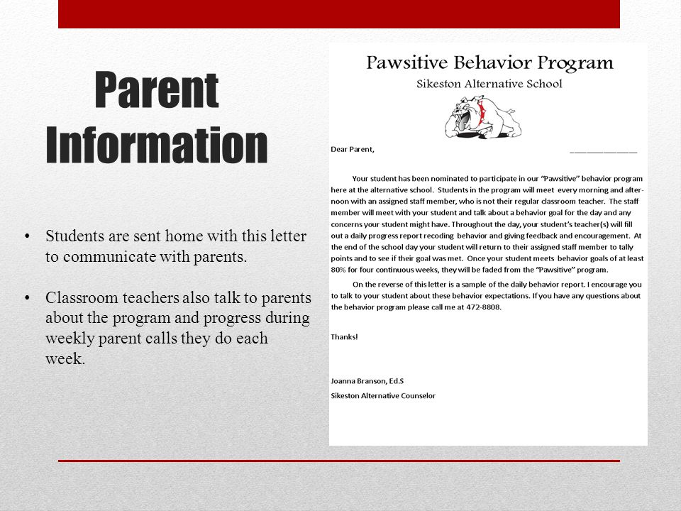 Parent Information Students are sent home with this letter to communicate with parents.