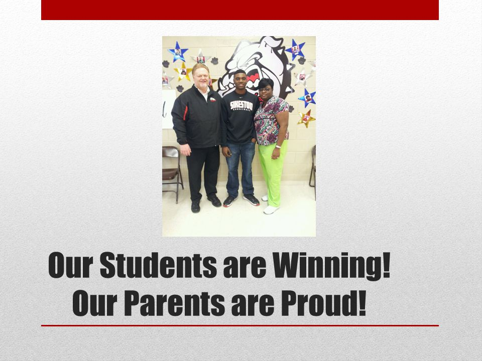 Our Students are Winning! Our Parents are Proud!