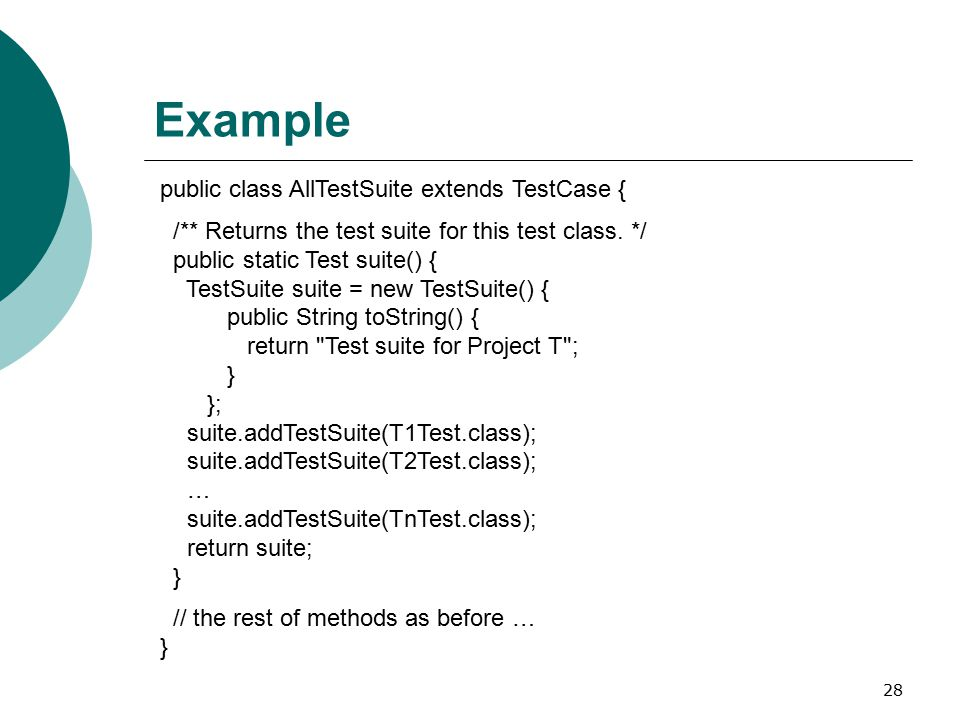 28 Example public class AllTestSuite extends TestCase { /** Returns the test suite for this test class.