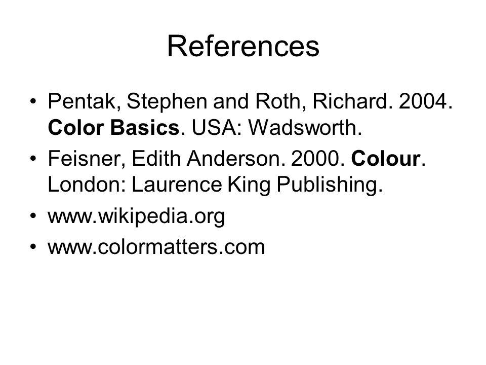 References Pentak, Stephen and Roth, Richard. 2004.