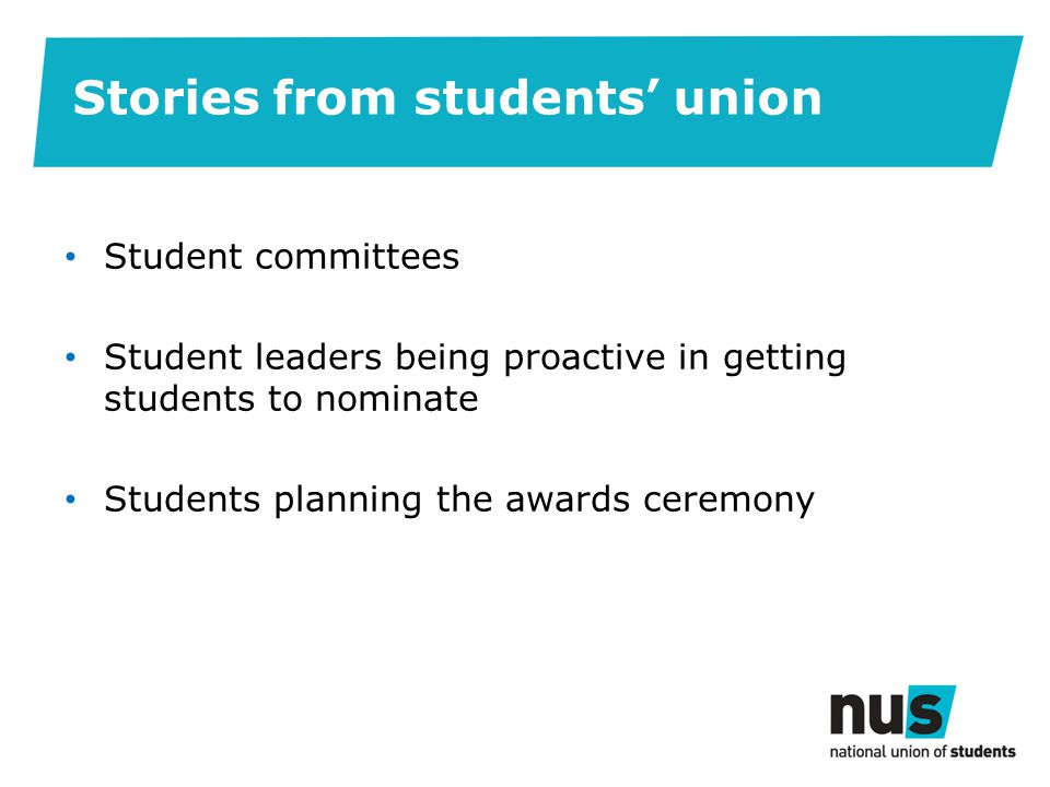 Stories from students' union Student committees Student leaders being proactive in getting students to nominate Students planning the awards ceremony