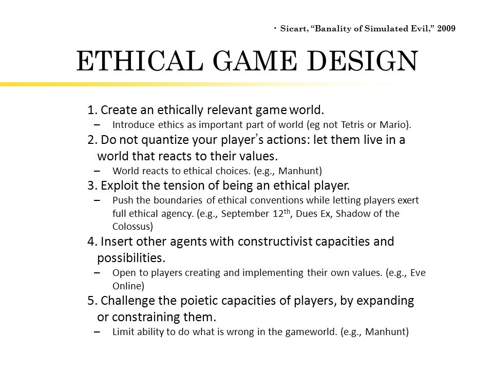 ETHICAL GAME DESIGN 1. Create an ethically relevant game world.