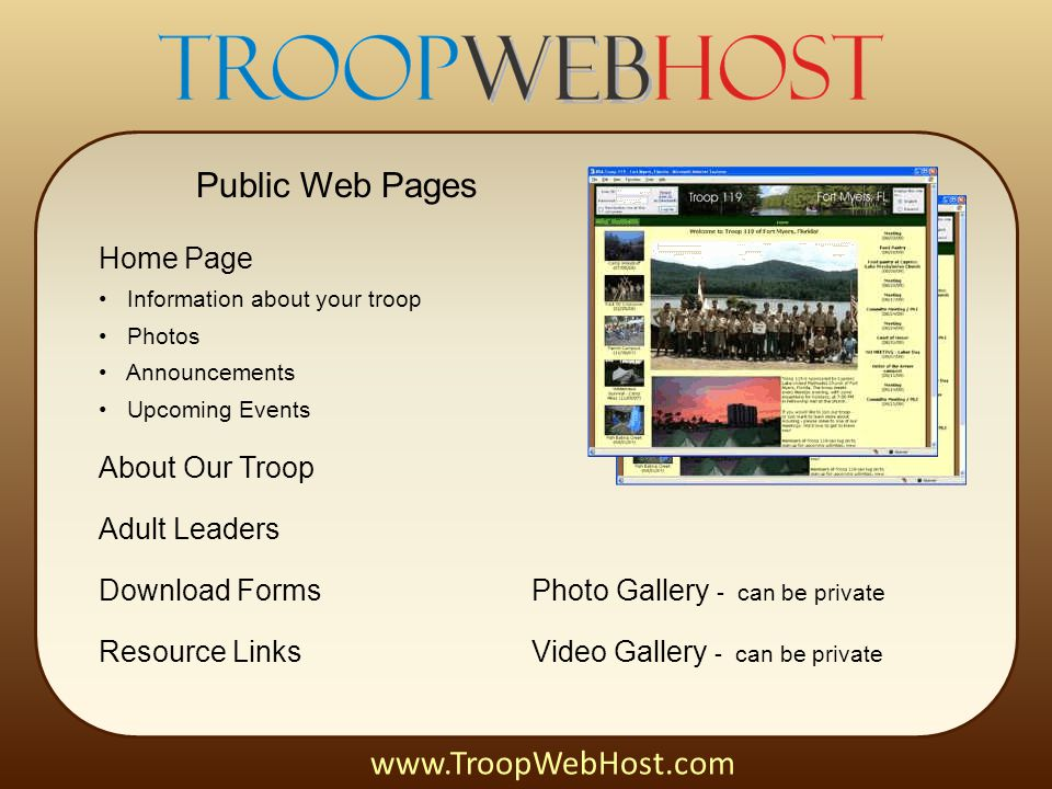 Public Web Pages Home Page Information about your troop Photos Announcements Upcoming Events About Our Troop Adult Leaders Download Forms Resource Lin