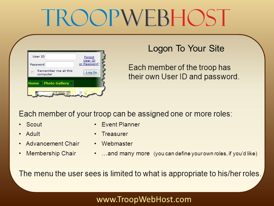 Logon To Your Site Each member of the troop has their own User ID and password.