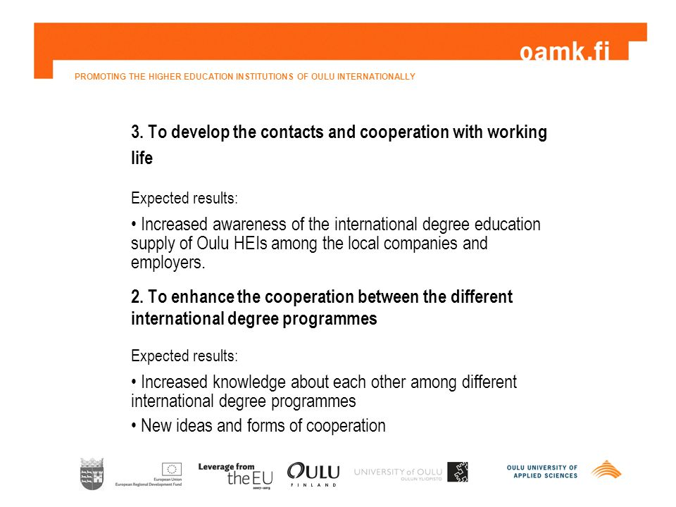 PROMOTING THE HIGHER EDUCATION INSTITUTIONS OF OULU INTERNATIONALLY 3.