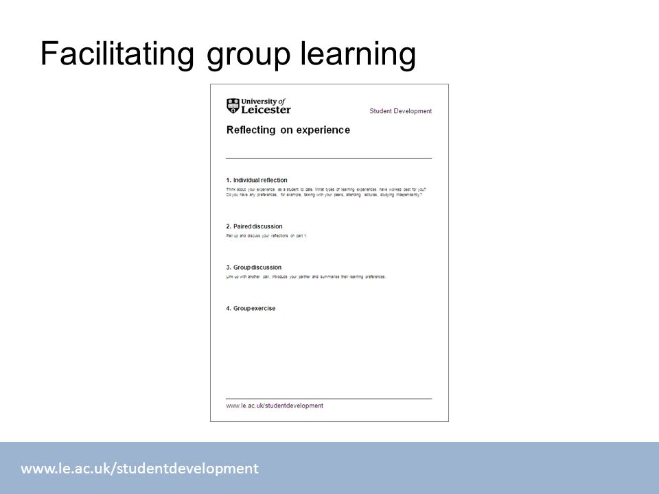 www.le.ac.uk/studentdevelopment Facilitating group learning