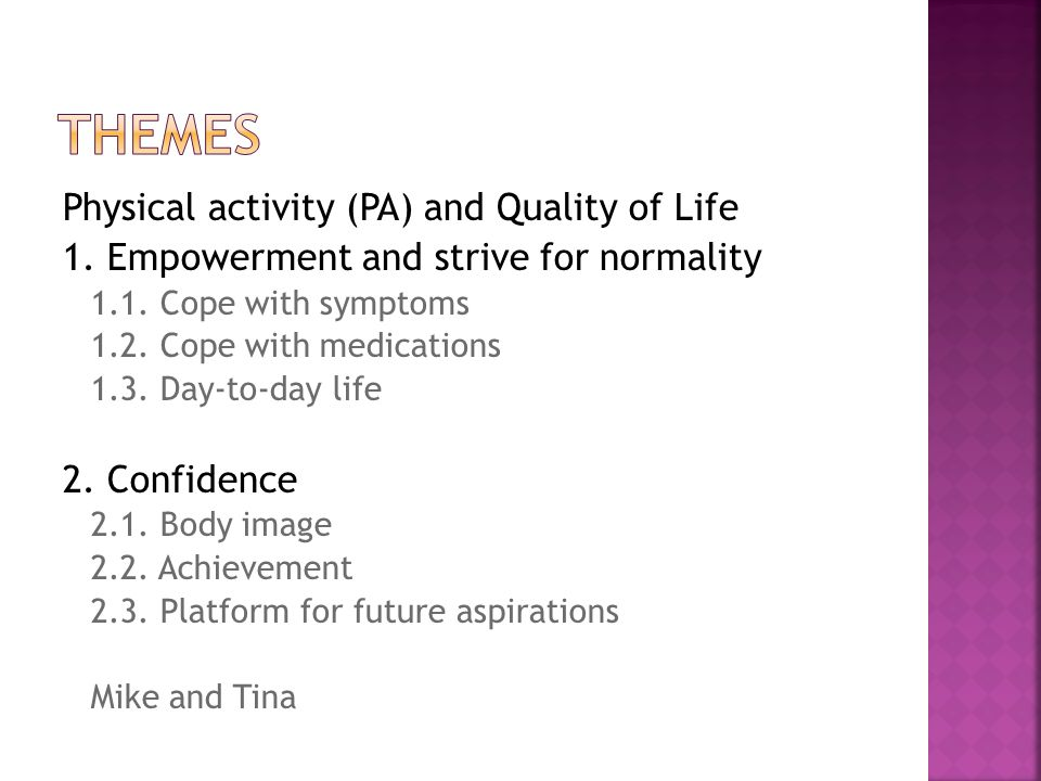 Physical activity (PA) and Quality of Life 1. Empowerment and strive for normality 1.1.