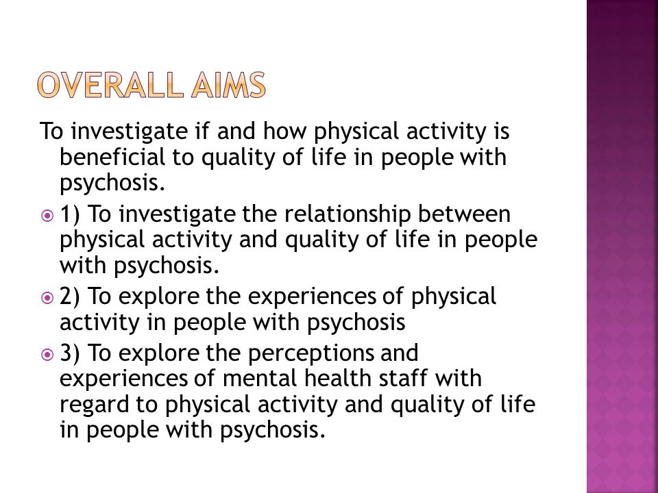 To investigate if and how physical activity is beneficial to quality of life in people with psychosis.