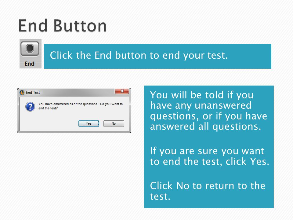 Click the End button to end your test.