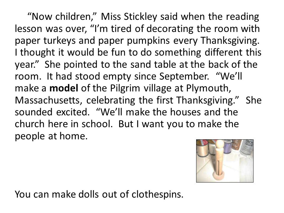 """""""Now children,"""" Miss Stickley said when the reading lesson was over, """"I'm tired of decorating the room with paper turkeys and paper pumpkins every Tha"""