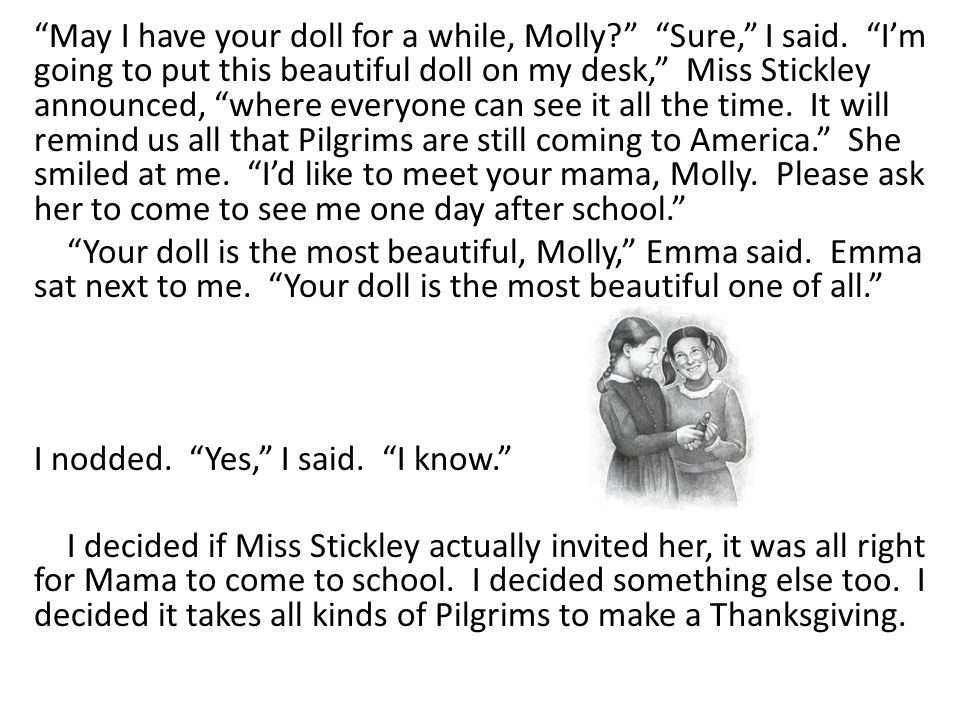 """""""May I have your doll for a while, Molly?"""" """"Sure,"""" I said. """"I'm going to put this beautiful doll on my desk,"""" Miss Stickley announced, """"where everyone"""