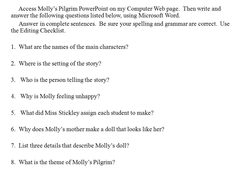 Access Molly's Pilgrim PowerPoint on my Computer Web page. Then write and answer the following questions listed below, using Microsoft Word. Answer in