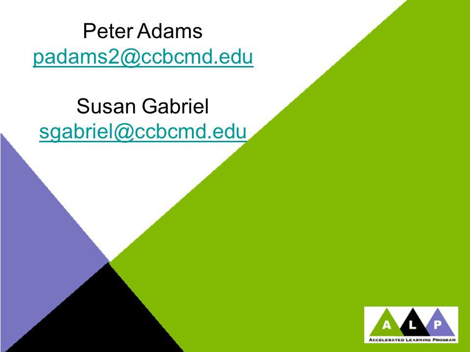 Peter Adams padams2@ccbcmd.edu padams2@ccbcmd.edu Susan Gabriel sgabriel@ccbcmd.edu sgabriel@ccbcmd.edu
