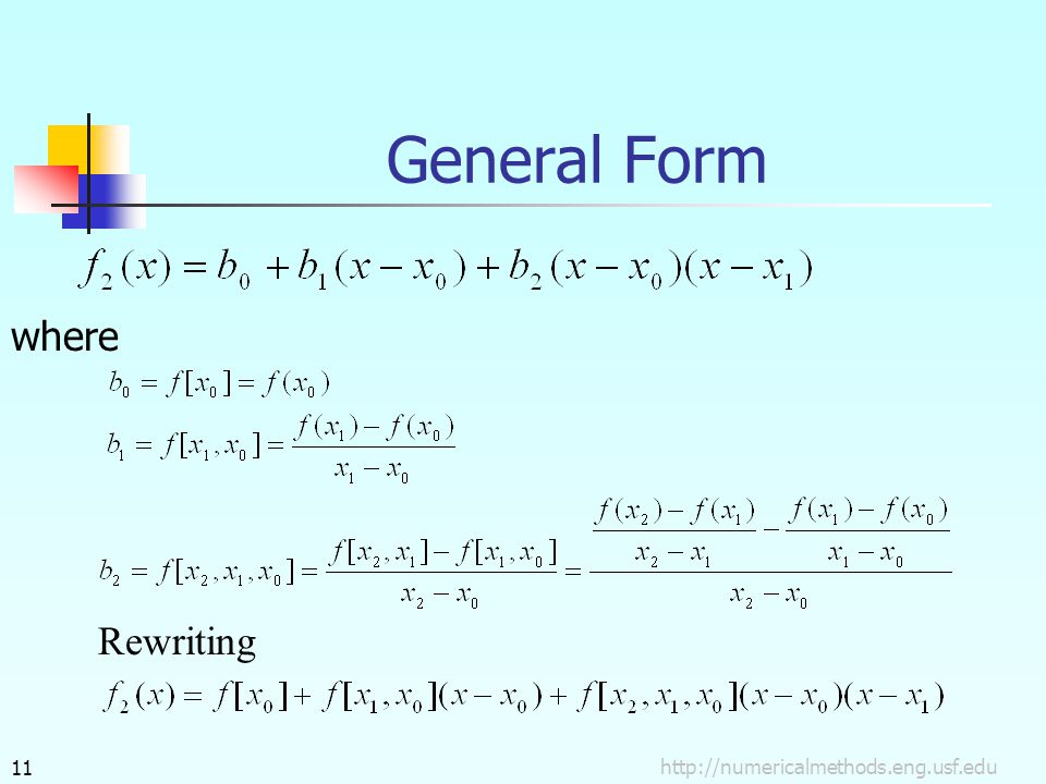 http://numericalmethods.eng.usf.edu11 General Form where Rewriting