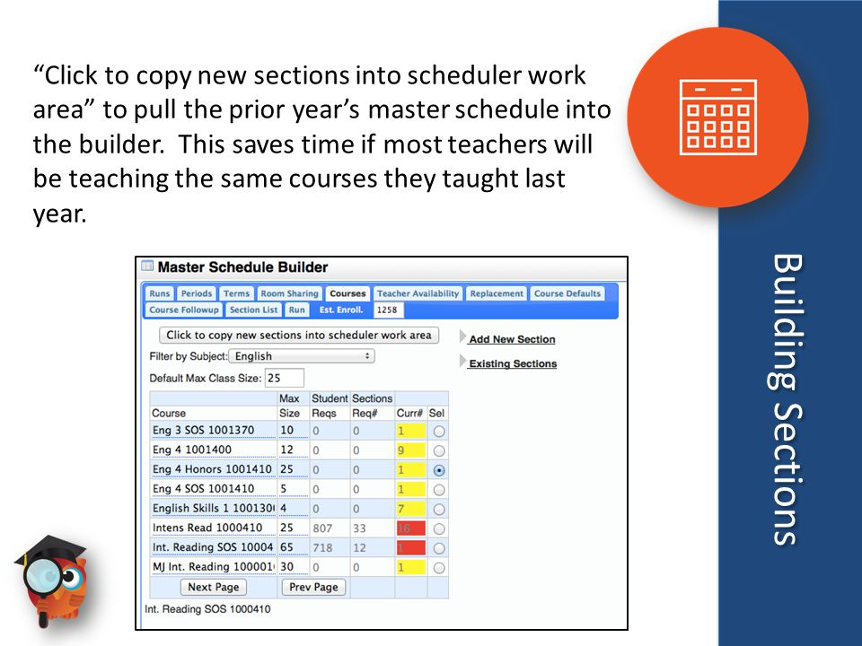 "Building Sections ""Click to copy new sections into scheduler work area"" to pull the prior year's master schedule into the builder. This saves time if"