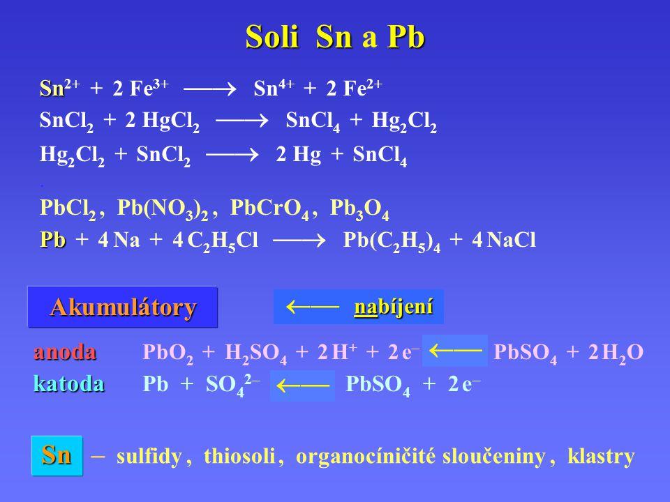 Soli Sn Pb Soli Sn a Pb Sn Sn 2+ + 2 Fe 3+  Sn 4+ + 2 Fe 2+ SnCl 2 + 2 HgCl 2  SnCl 4 + Hg 2 Cl 2 Hg 2 Cl 2 + SnCl 2  2 Hg + SnCl 4.