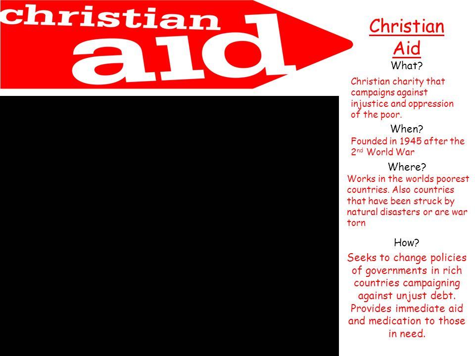 Christian Aid What. When. Where. How.