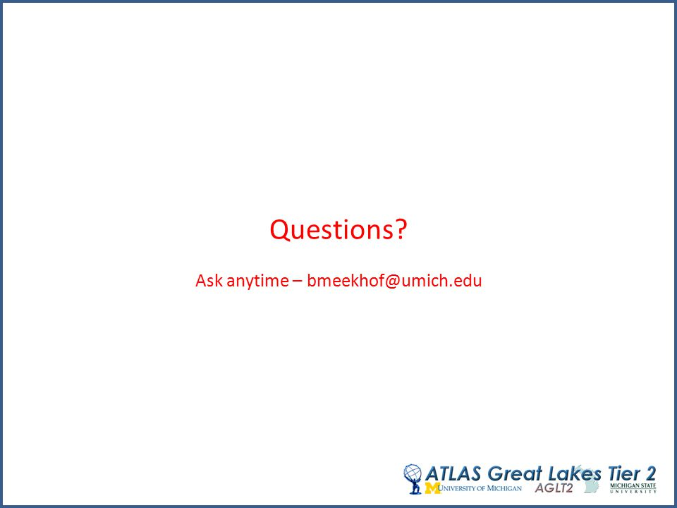 Questions? Ask anytime – bmeekhof@umich.edu