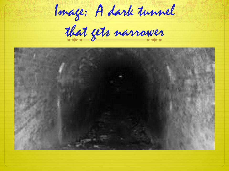 Image: A dark tunnel that gets narrower