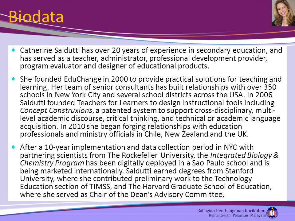 Biodata Catherine Saldutti has over 20 years of experience in secondary education, and has served as a teacher, administrator, professional developmen