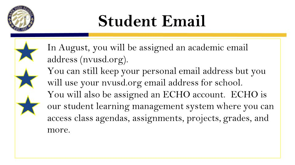 Student Email In August, you will be assigned an academic email address (nvusd.org).