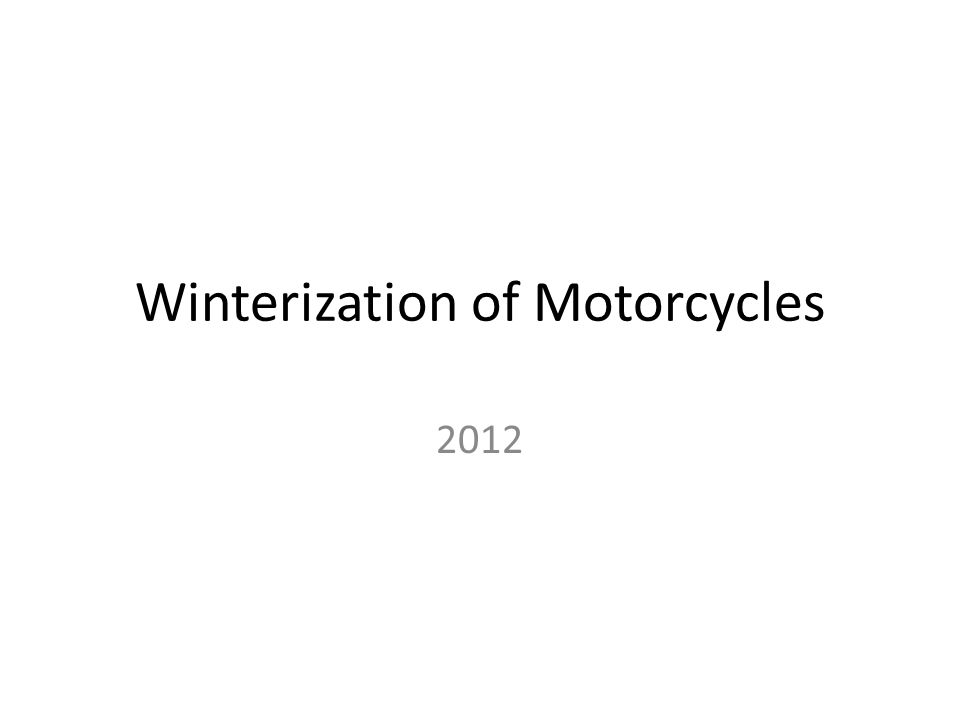 Winterization of Motorcycles 2012