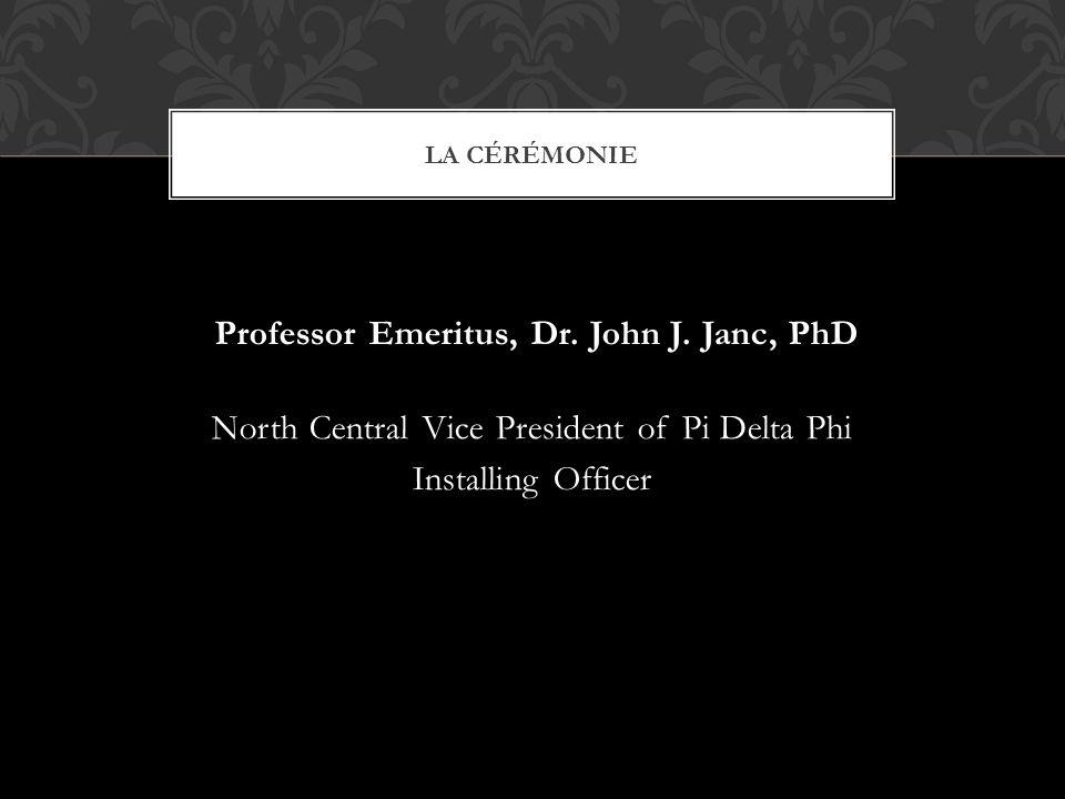 LA CÉRÉMONIE Professor Emeritus, Dr. John J.