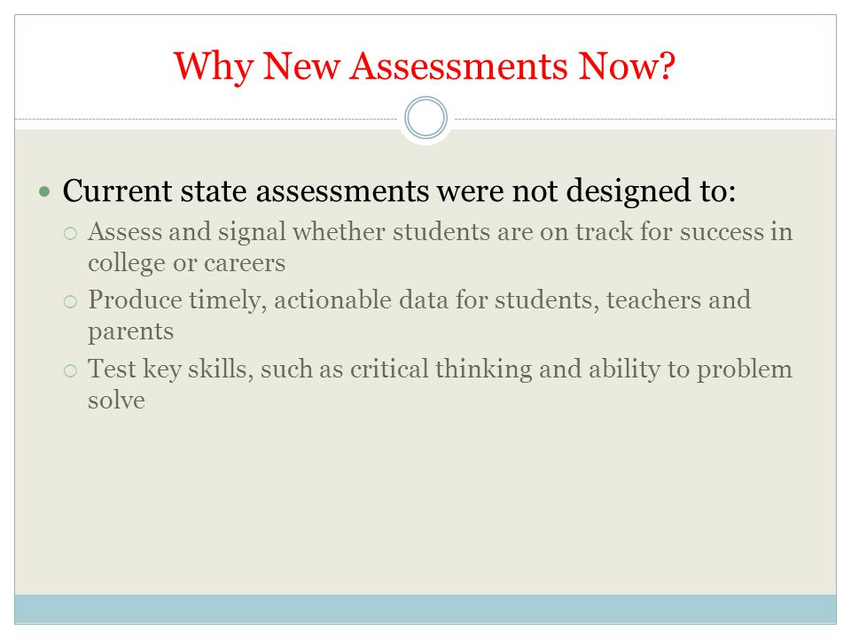 Why New Assessments Now.