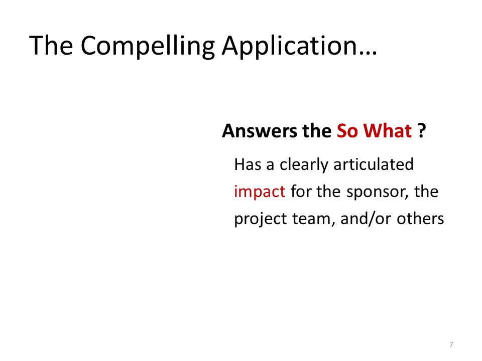 The Compelling Application… Answers the So What .