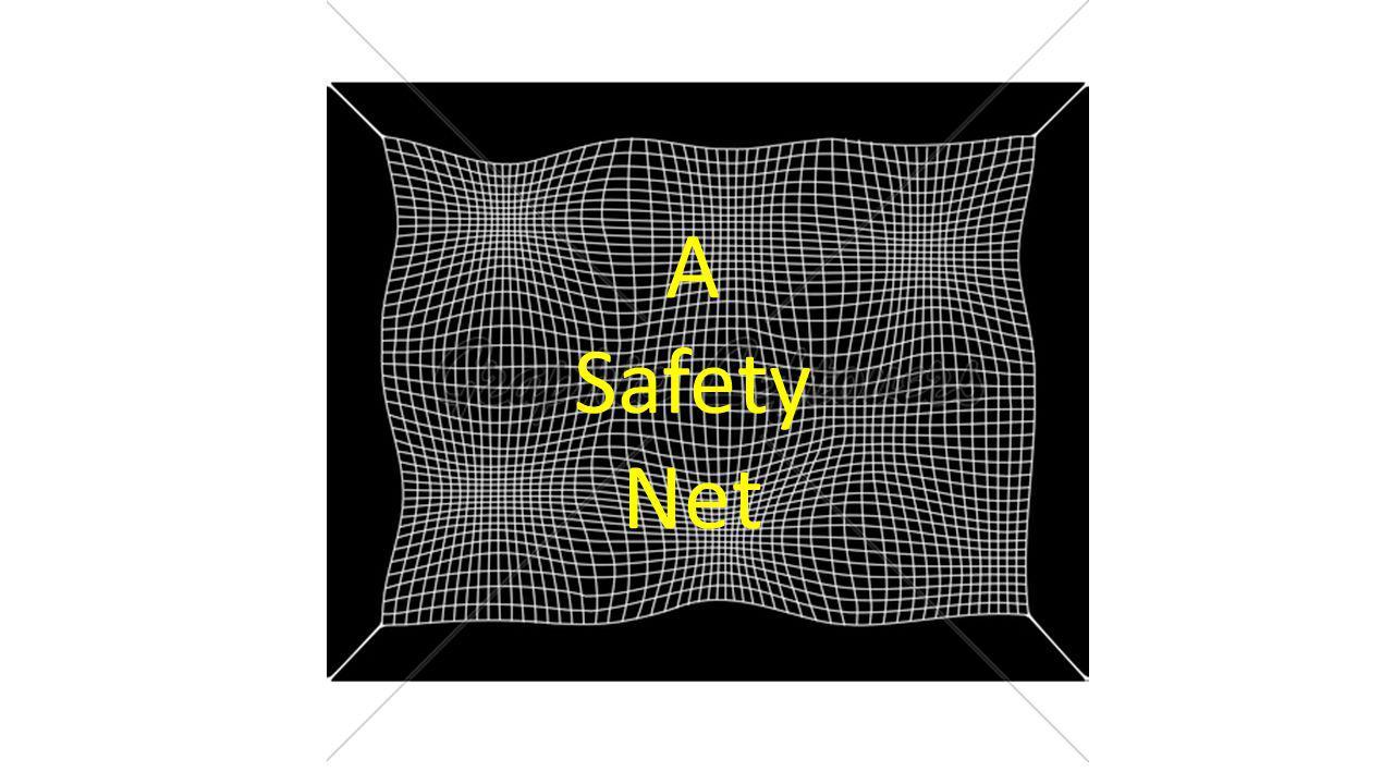 A Safety Net