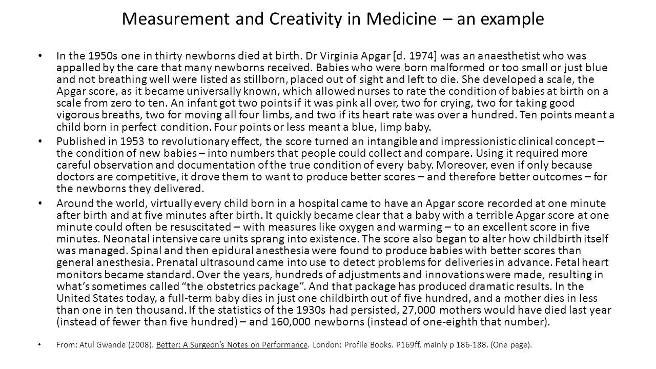 Measurement and Creativity in Medicine – an example In the 1950s one in thirty newborns died at birth.