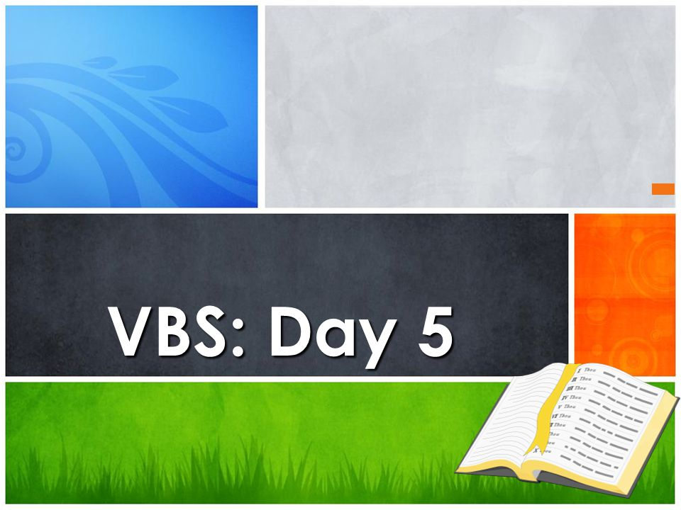 VBS: Day 5