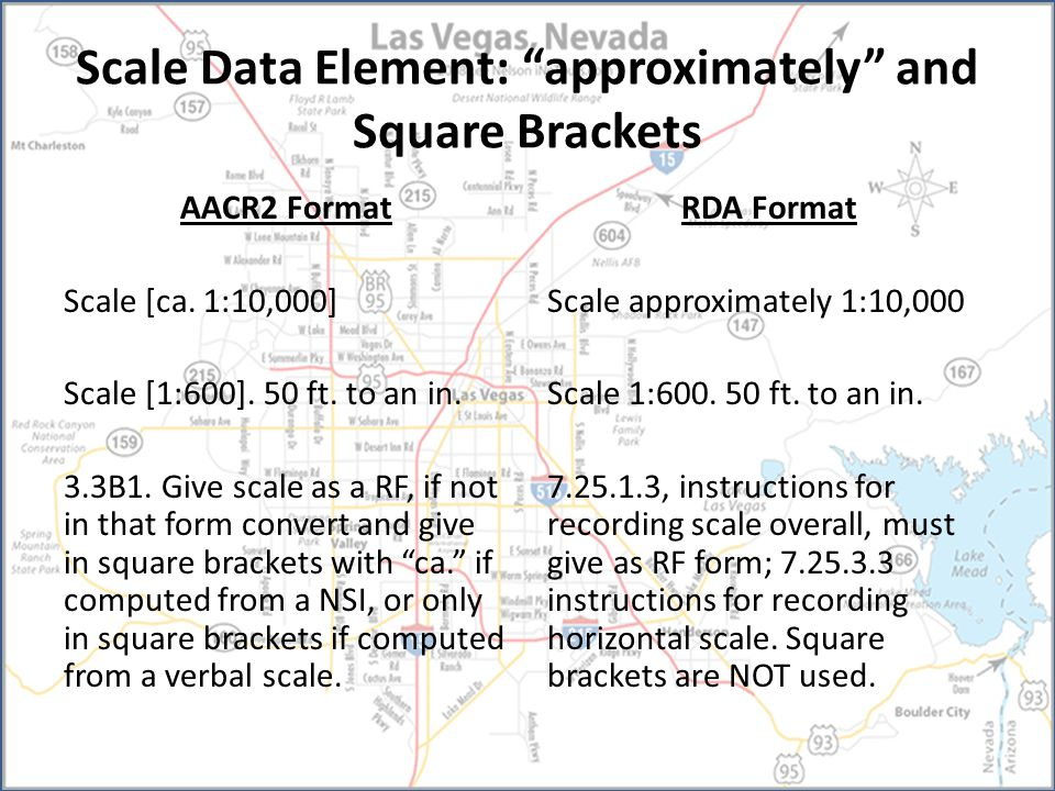 Scale Data Element: approximately and Square Brackets AACR2 Format Scale [ca.