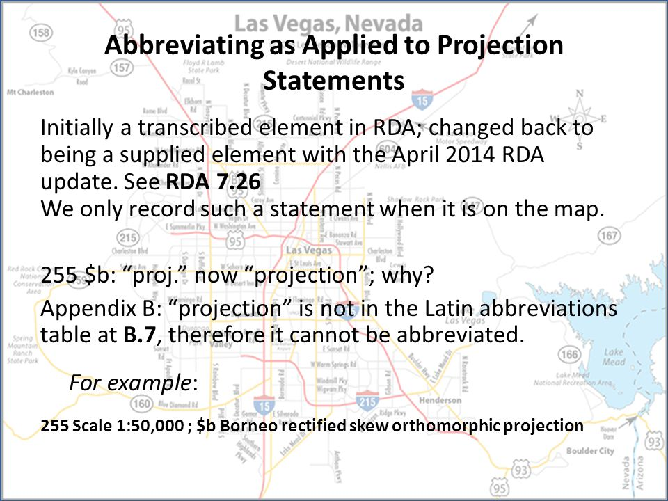 Abbreviating as Applied to Projection Statements Initially a transcribed element in RDA; changed back to being a supplied element with the April 2014 RDA update.
