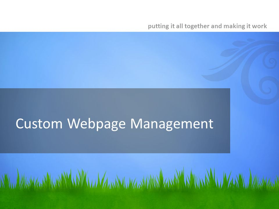 Custom Webpage Management putting it all together and making it work