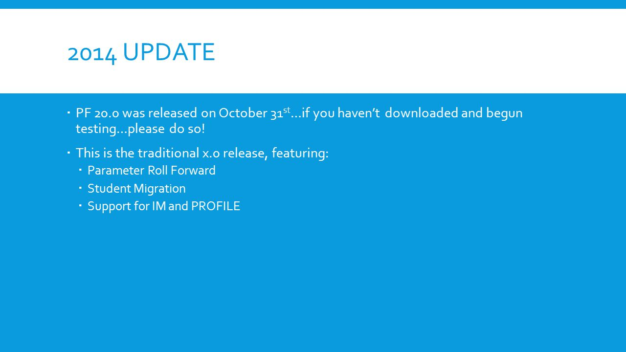 20.X RELEASES  20.1 – will be released in late January 2015 (FM/ISIR release).